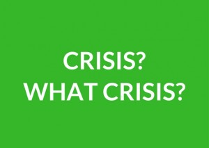 A sign that says Crisis? What crisis?