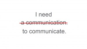 I need to communicate