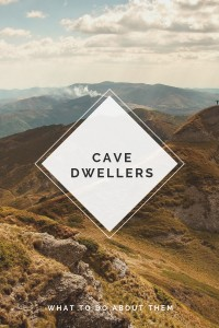 Picture of hills and caves with the words cave dwellers