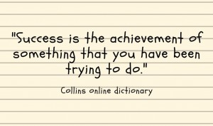 Image that looks like a hand written note saying 'Success is the achievement of something that you have been trying to do' with the source quoted as Collins online dictionary