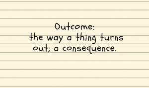 Handwritten note saying Outcome: the way a thing turns out; a consequence.
