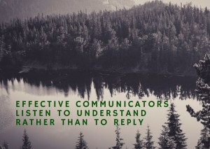 Postcard saying Effective communicators listen to understand rather than to reply